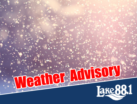 Weather Advisory in effect for Lake 88 listening area – Significant snowfall expected